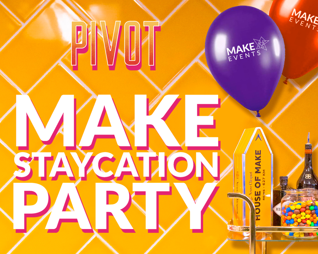 Make Events | Corporate and Virtual Events Company Manchester | Pivot party poster